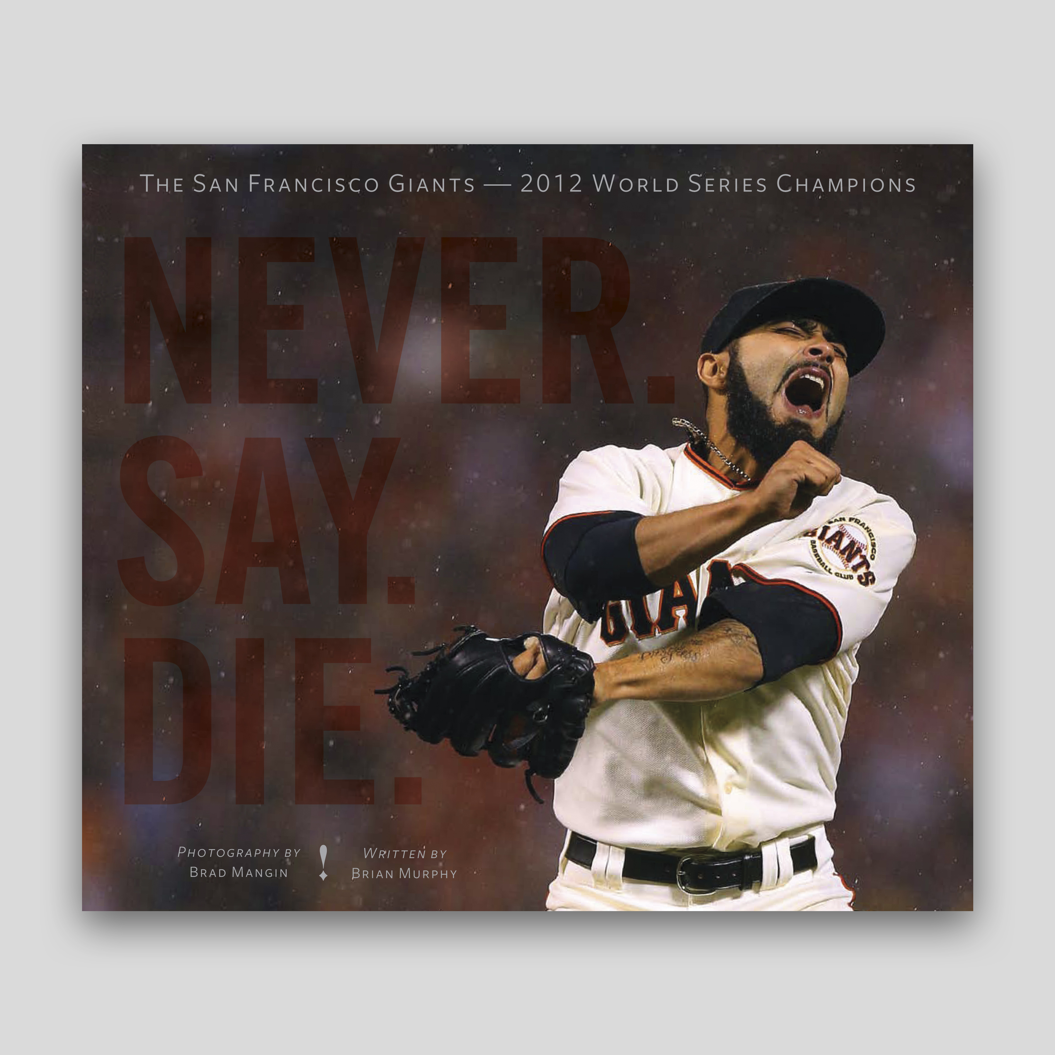 never say die the 2012 world championship san francisco giants